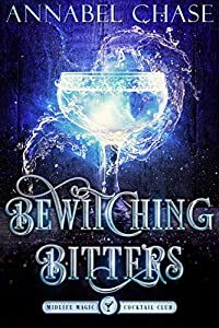 Bewitching Bitters (Midlife Magic Cocktail Club #2)