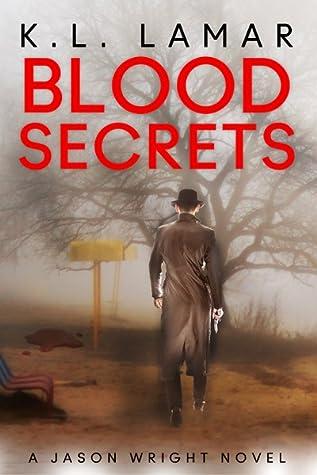 Blood Secrets: A Jason Wright Novel (Blood Ties Series Book 2)