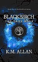 Blackbirch: The Dark Half