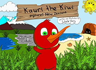 Kauri The Kiwi Explores New Zealand By Uncle Harry Sign up for free today! goodreads