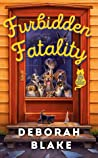 Furbidden Fatality (A Catskills Pet Rescue Mystery #1)