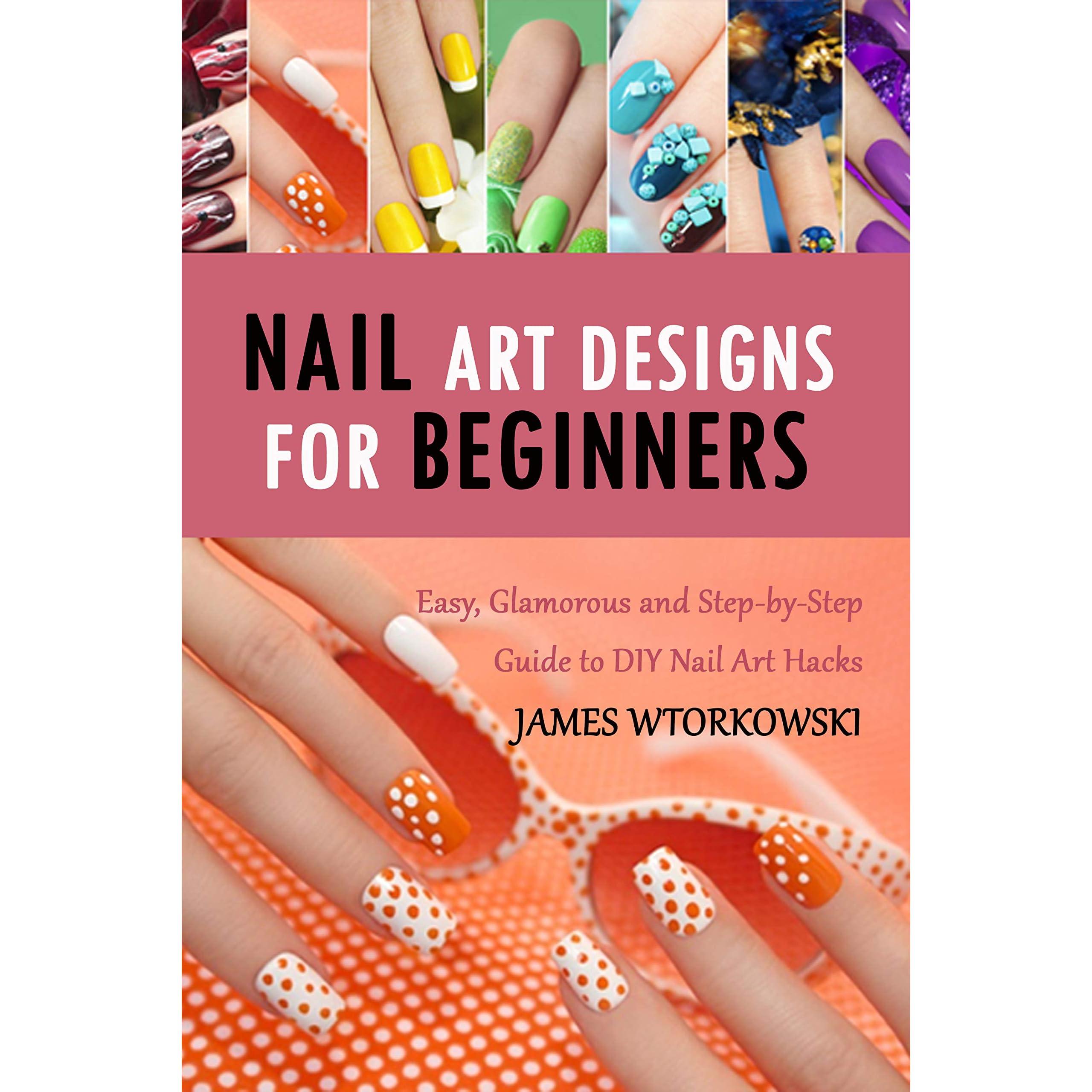 Diy Nail Art Hacks By James Wtorkowski