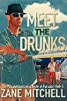Meet the Drunks: The Misadventures of a Drunk in Paradise: Book 5
