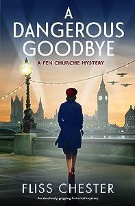 A Dangerous Goodbye (A Fen Churche Mystery #1)
