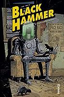 Black Hammer, Tome 4 : Le Meilleurs des Mondes