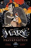 Mary, la ragazza che creò Frankenstein