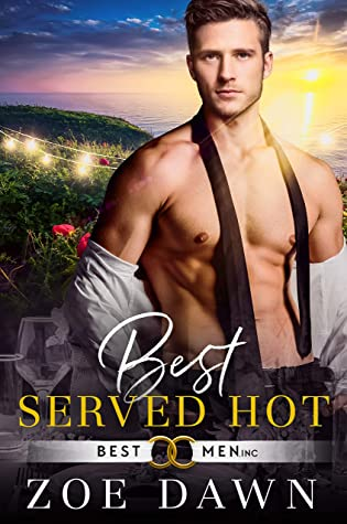 Best Served Hot (Best Men Inc. Book 3)