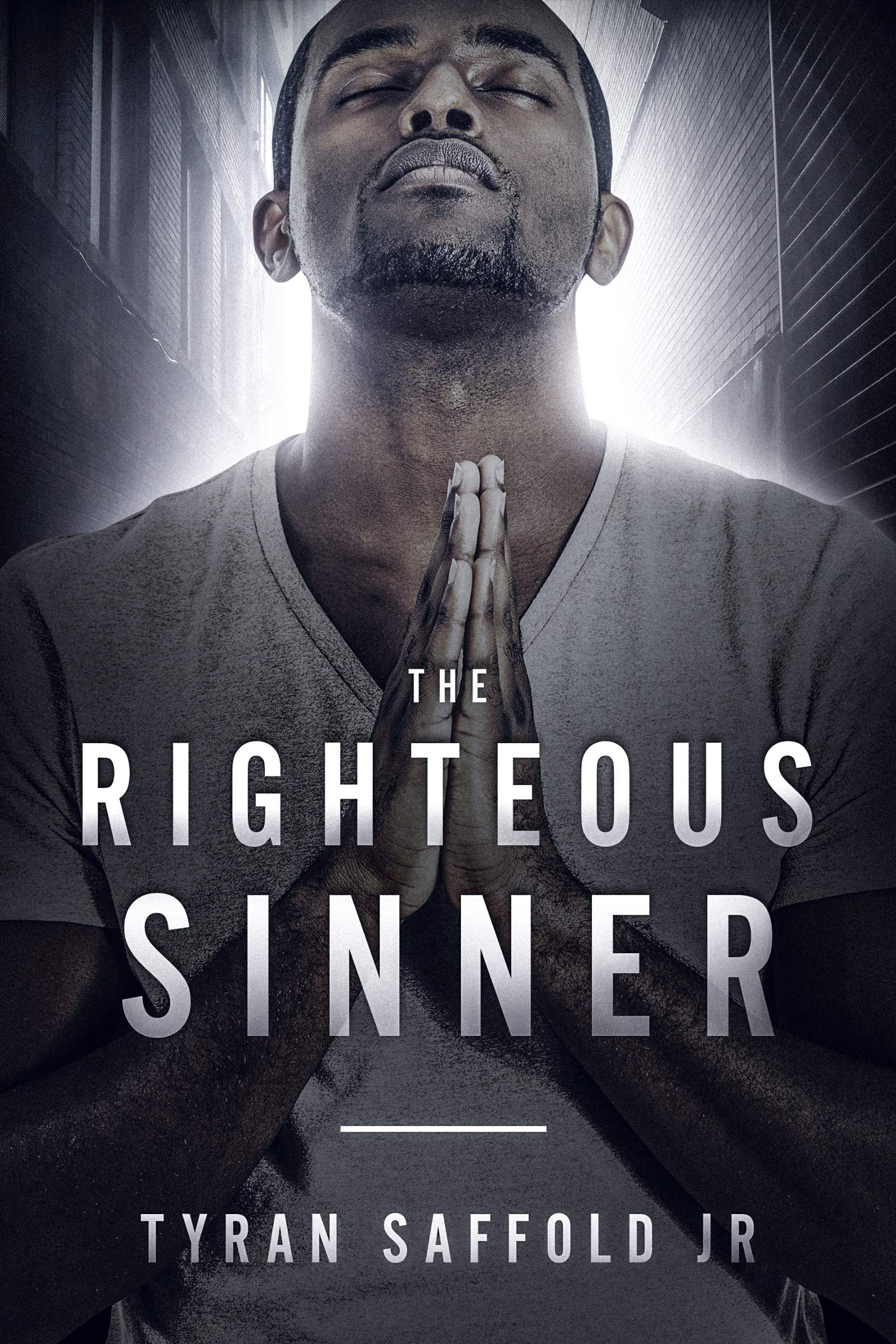 The Righteous Sinner Tyran Saffold Jr