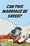Can This Marriage Be Saved? by Nancy McCabe
