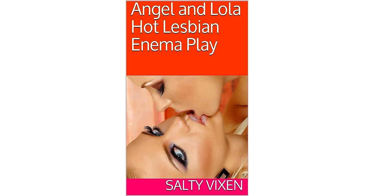 Angel and Lola Hot Lesbian Enema Play by Salty Vixen