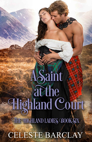 A Saint at the Highland Court (The Highland Ladies, #6)