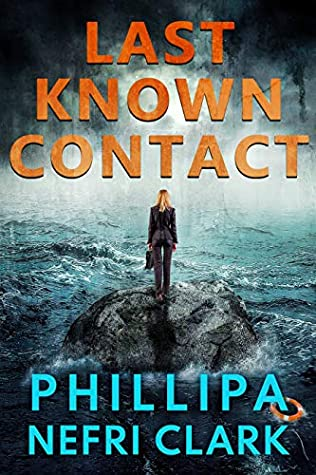 Last Known Contact by Phillipa Nefri Clark