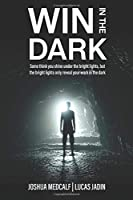 Win In The Dark