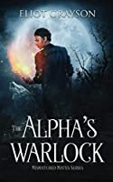 The Alpha's Warlock (Mismatched Mates #1)