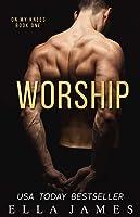 Worship (On My Knees)