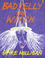 Bad Jelly the Witch: A Fairy Story