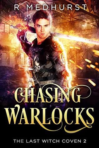 Chasing Warlocks: The Last Witch Coven Book 2