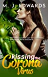 Kissing the Coronavirus (Kissing the Coronavirus #1)