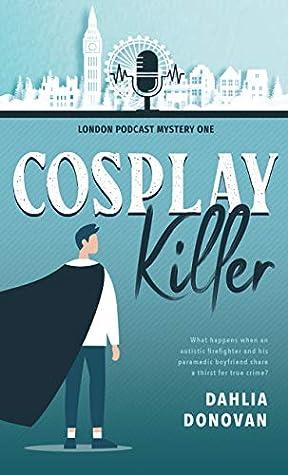Cosplay Killer (London Podcast Mystery, #1)