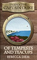 Of Tempests and Teacups (Tales of the Captain Duke, #4)