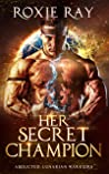 Her Secret Champion: A SciFi Alien Romance (Lunarian Warriors Book 5)