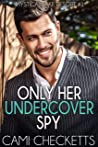 Only Her Undercover Spy (Mystical Lake Resort #1)