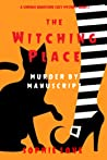 The Witching Place: Murder by Manuscript (A Curious Bookstore Cozy Mystery—Book 2)