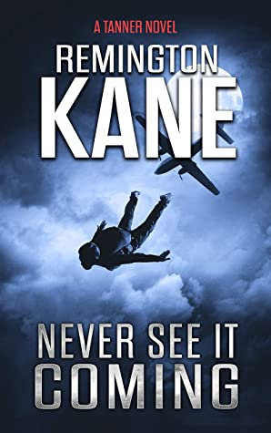 Never See It Coming (A Tanner Novel Book 36)