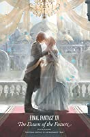 Final Fantasy XV: The Dawn of the Future
