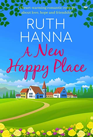A New Happy Place: a heart-warming romantic comedy