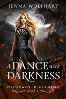 A Dance with Darkness (Otherworld Academy, #1)