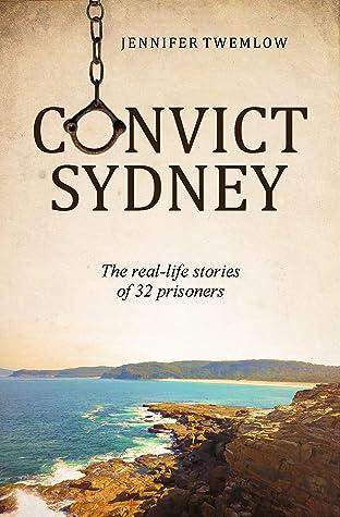 Convict Sydney by Jennifer Twemlow