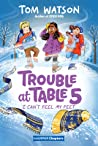 I Can't Feel My Feet (Trouble at Table 5 #4)