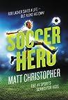 Soccer Hero (Matt Christopher Sports Fiction)