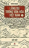 Lãng du trong văn hóa Việt Nam (Tập 1) - Đất Việt