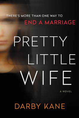 Pretty Little Wife: A Novel