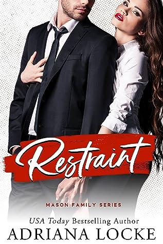 Restraint (Mason Family, #1)