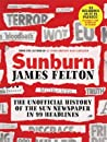Sunburn: The unofficial history of the Sun newspaper in 99 headlines