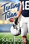 Texting Titan: A Second Chance, College Football Romance