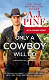 Only a Cowboy Will Do (Meadow Valley, #3)