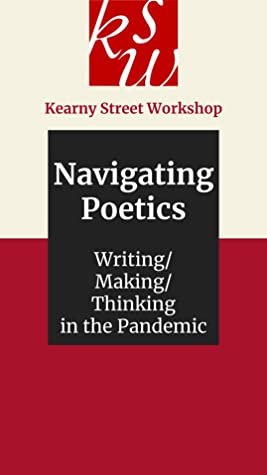 Kearny Street Workshop: Navigating Poetics