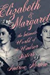 Elizabeth & Margaret: The Intimate World of the Windsor Sisters