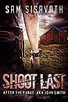 Shoot Last (After The Purge: AKA John Smith #3)