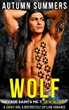 Review ebook Wolf (Savage Saints MC, #7) by Autumn Summers