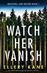 Watch Her Vanish (Rockwell and Decker #1)