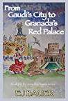 From Gaudi's City to Granada's Red Palace (The Someday Travels Book 2)