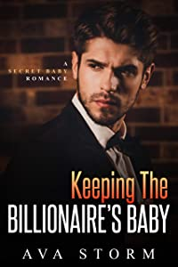 Keeping the Billionaire's Baby (Alpha Bosses #2)