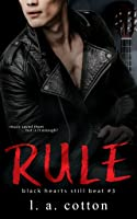 Rule: The Finale (Black Hearts Still Beat Book 3)