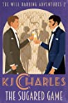 The Sugared Game by K.J. Charles