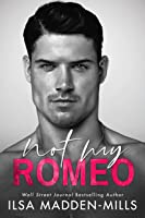 Not My Romeo (The Game Changers #1)